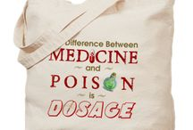 """Medicine & Poison :1 / """"The dose makes the poison,"""" as the saying goes, or expressed in more clear language, """"the difference between medicine and poison is dosage."""" Help convey this wise message to the world!  http://www.cafepress.com/intentional_merchandise/13205642"""