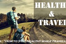 Travel & Health / How to stay healthy while travelling