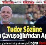 Tudor Sözüne Hasan Çavuşoğlu'ndan Açıklama
