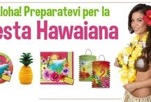Festa Hawaiana / Aloha! Ecco come organizzare una festa hawaiana in tutta semplicità! Corri su www.EccoLaFesta.it
