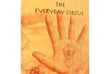 THE EVERYDAY CIRCUS / Amazing, incredible and soul destroying things happen to us all. We can get so caught up in chasing glory and fame that we forget how magical everyday life is. This book is about love, death, young mums, breakups, feminism and more. It is about the amazing things that happen to us every day. Welcome to The Everyday circus.