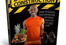 Body Under Construction, The Book / Body Under Construction shows women and men how to adopt a lifestyle of healthy nutrition, high quality sleep, and exercise to look and feel their absolute best.