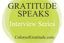 GRATITUDE SPEAKS: Interview Series / Gratitude Speaks creates worlds. Gratitude Speaks brings forth what has not existed before. It's wild, and free, and magical. Through Gratitude Speaks, I get to interview people whose work and presence I admire; people who are bright, spirited, and rooted in joy #FlyHighRootDeep. To stay in the loop on all things good taste & receive gems of wisdom I only share in email, subscribe to the Weekly Guts &/or Monthly Digest on ColorsofGratitude.com