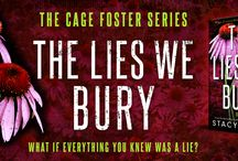 The Lies We Bury (Cage Foster #1) / A serial predator, buried secrets and a shattered life. A gripping psychological thriller from the bestselling author of The Delta Crossroads Series.