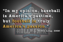 Quotable / Motivational quotes from enshrinement speeches and members of the Pro Football Hall of Fame.