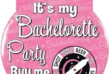 BACHELORETTE PARTY!!!!!!!!!!!!!!!!!!!!!!!!!!!!!!!!!!!!!!!!!!!!!!!!!!!!!  :-) / by meLissa wallace
