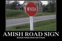 Signs / they say people don't read signs... I say, Pay attention! Because some are very informative, others might make you think, while others are just plain funny!! / by Bonnie Miller