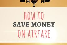 Save money on Airfare and Travelling