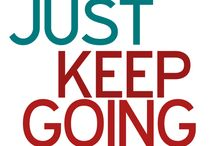 Just Keep Going / Fitness and healthy lifestlye