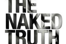 NAKED TRUTH / How I see it...