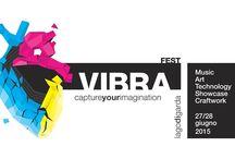 Music / Art / Technology / Showcase / Crafwork - We are VIBRA! / Music / Art / Technology / Showcase / Crafwork ---- We are VIBRA! 27/28 Giugno 2015 - Lago di Garda /////////////////////////////////////////////////////////////////////////////////////////// Il sito ufficiale di VIBRA Fest sarà lanciato in pochi giorni!