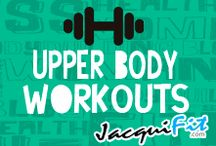 Upper Body Workouts / Great workouts to sculpt an awesome upper body  / by Jacqui Blazier, www.jacquifit.com