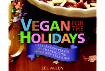 Vegan for the Holidays Cookbook / Vegan cooking expert Zel Allen demonstrates that 