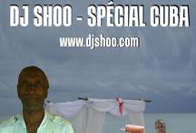 DJ SHOO - SPECIAL CUBA / DJ SHOO ce vendredi à 19h00 (minuit en Europe) c'est la fiesta Cubaine www.djshoo.com & www.atomik-radio.fr