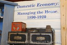 Domestic Economy: Managing The Home 1890-1920 / 2013 rotating exhibit at the Montana Historical Society / by Montana Historical Society