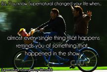 YOU KNOW HOW SUPERNATURAL CHANGED YOUR LIFE WHEN...