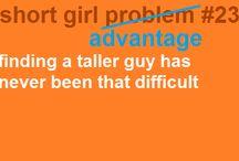 Short girl probs