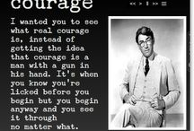 Courage / by Thomas  Wright Staggs