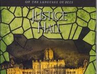 Justice Hall / Images that illustrate the sixth book in Laurie R. King's Mary Russell-Sherlock Holmes series.