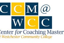 Center for Coaching Mastery / Coaching has a valuable and growing role in society and that's why I've opened CCM@WCC.    You don't need to become a professional life coach but you do need to learn the communication and rapport-building skills that coaches use. / by Lorraine Esposito