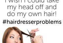 Hair dressing quotes / Everything hairdressers know!