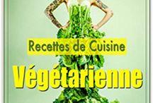 Cuisine Végétarienne / Recettes de Cuisine Végétarienne: Comment Composer Une Recette De Cuisine Vegan Pour Tous Les Jours ?