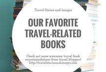 Books for Travelers / Do you have bulging shelves, or a well-stuffed e-reader?  Here are some thoughts on books about travel, books that inspire travel, and books that are full of destination inspiration.