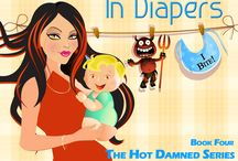 FASHIONABLY DEAD IN DIAPERS / The fourth book in the Hot Damned Series