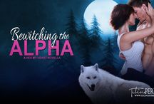 Bewitching the Alpha  - MoonHex #3 / Board about my book, Bewitching the Alpha. The third in the Hex My Heart Series. The Hex My Heart series is a steamy paranormal romance series that follows five coven sisters as they find true love through their misadventures with love spells gone wrong with a botched hex or two. Be warned, this series is smokin' hot! #paranormalromance #werewolves #witches #amreading #hotromance #alphaheroes #badboys #shifters #magick #magic #bookboyfriend