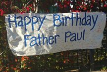 Father Paul' Birthday / A place where we show what we do for Father Paul on his birthday!