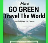 Travel - Go Green & Sustainability / Green Travel, Sustainable Travel, Green tours,