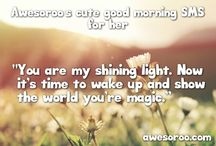 Good Morning SMS Messages / Discover cutest messages you need to send to your loved ones for a good morning.