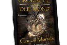 CACCIA MORTALE - Cronache dei Due Mondi
