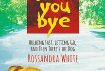 """My Books / A disabled younger brother in need of help. A beloved dog succumbing to a fatal illness. These and other crises force Rossandra White to make a decision: stay in a crumbling marriage, or face her demons and forge a new life for herself. """"Loveyoubye is jam-packed with warmth and humor, heartbreak and healing. From South Africa to Laguna Beach to sitting on the couch beside her most intimate companion, Rossandra White rises to the challenges of the past and the future with grit and wit."""""""