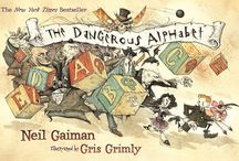 The Dangerous Alphabet by Neil Gaiman and Grimly