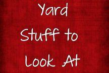 Yard - Stuff to Look At