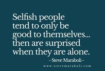 You are selfish