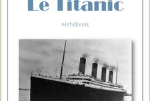 Le Titanic / Notebook du Titanic, de l'Association Carpe Diem