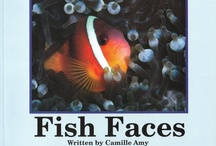 Fish Faces / My 2nd children's picture book published in 2011 featuring spectacular underwater photography by Brian Ardel, MD