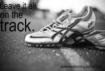 """I AM A RUNNER  / """"The gun goes off and everything changes… the world changes… and nothing else really matters."""""""