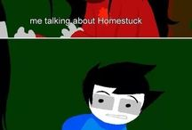 HOMESTUCK / HOMESTUCK IS LOVE HOMESTUCK IS LIVE / by Madeline Shumaker