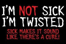 Sick and Twisted