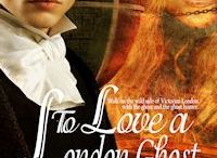 Steampunk Paranormal Romance book To Love A London Ghost / images to go with my Steampunk/Romance To Love A London Ghost
