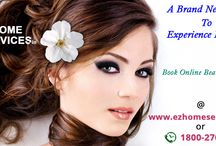 Salon & Beauty Parlour Home Service / Now don't worry about to go outside on this hot summer! Just  Book Parlour or Saloon at your Door Steps. Ezhomeservices.in providing home services at in easy cost. So Book now @ http://goo.gl/TDiJWL