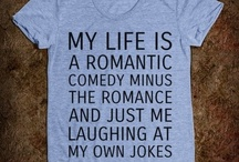 It's Funny 'Cause I Said So / Oh, the funny. Quips, Quotes, Jokes, Cats, Cats who make jokes. All of it.