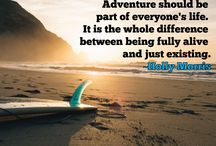 Fun & Adventure Quotes / Fun & Adventure Quotes - inspiration and motivation from adventurers, travelers and explorers worldwide. Memorable quotations.