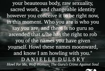 ➵ Howl for me, Wolf-Woman! / The Wolf-Woman is the wild voice howling from our psychic depths, begging us to be true to our red, raw souls, feel deeply and sensually, and know ourselves as the divine feminine incarnate. Witch, writer, yoga teacher, and long-time activist for wild spirituality, Danielle Dulsky, will channel the Wolf-Woman's wisdom for you. Calls for fierce validation and advice rooted in the untamed feminine can be anonymously forwarded to submit@theurbanhowl.com.