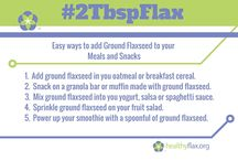 #FlaxFacts / how to incorporate #2TbspFlax into your everyday routine