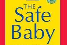"""The Safe Baby / """"Remember this: you don't have to do everything perfectly to usher your child into adulthood. Have fun with your baby! These are precious years."""" --Debra Smiley Holtzman, author of The Safe Baby: A Do-It Yourself Guide to Home Safety and Healthy Living."""