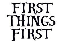 Put first things first!